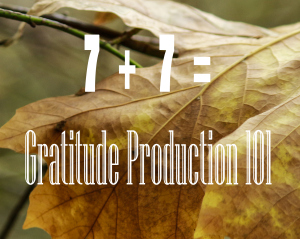 gratitude production 101