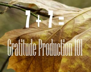 gratitude production 101
